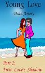 Young Love Part 2: First Love's Shadow - Dean Amory