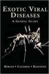 Exotic Viral Diseases: A Global Guide (Book with CD-ROM) - Stephen A. Berger, Charles H. Calisher