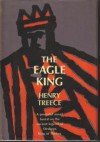 The Eagle King - Henry Treece