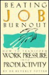 Beating Job Burnout - Beverly Potter