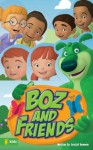 BOZ and Friends (BOZ Series) - Crystal Bowman, Exclaim Entertainment