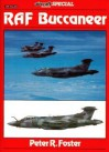"Raf Buccaneer (""Aircraft Illustrated"" Special) - Peter R. Foster"
