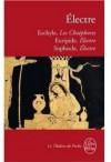 Eschyle: Les Choéphores, Euripide: Electre, Sophocle: Electre - Aeschylus, Euripides, Sophocles, Anne Lebeau, Victor Henry Debidour, Sophocle Eschyle Euripide