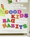 Good Kids, Bad Habits: The Realage Guide to Raising Healthy Children - Jennifer Trachtenberg
