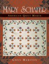 Mary Schafer, American Quilt Maker - Gwen Marston