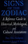 Signs of the Zodiac: A Reference Guide to Historical, Mythological, and Cultural Associations - Mary Ellen Snodgrass, Raymond Miller Barrett