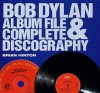 Bob Dylan Album File &Amp; Complete Discography - Brian Hinton