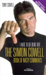 I Hate to Be Rude, But . . .: Simon Cowell's Book of Nasty Comments - Tony Cowell, Michael Winner, Peter Waterman