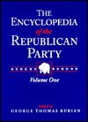 The Encyclopedia of the Republican Party: The Encyclopedia of the Democratic Party - George Thomas Kurian