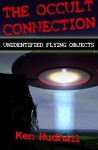 The Occult Connection: Unidentified Flying Objects - Ken Hudnall