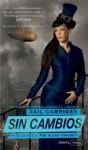 Sin cambios (El protectorado de la sombrilla, #2) - Gail Carriger, Sheila Espinosa