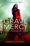 Grave Mercy: Die Novizin des Todes (Klappenbroschur) - Robin LaFevers, R.L. LaFevers, Michaela Link