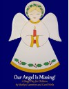 Our Angel Is Missing!: A Stage Play for Children - Marilyn Lammers, Carol Wells
