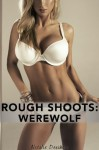 Rough Shoots: Werewolf - Natalie Deschain