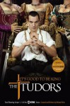 The Tudors: It's Good to Be King - Michael Hirst