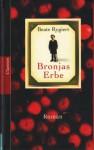 Bronjas Erbe - Beate Rygiert