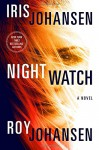 Night Watch: A Novel (Kendra Michaels) - Iris Johansen, Roy Johansen