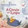 A Cavalo no Tempo - Luísa Ducla Soares, Teresa Lima