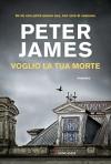 Voglio la tua morte (Italian Edition) - Peter James, Alessio Lazzati