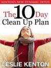 The New 10 Day Clean-Up Plan (Kenton's Dynamics) - Leslie Kenton