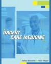 Urgent Care Medicine - Tanise Edwards, Thom A. Mayer