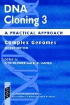 DNA Cloning 3 - David M. Glover, B. David Hames