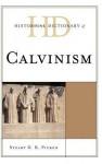 Historical Dictionary of Calvinism - Stuart D. B. Picken