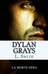 dylan grays: La morte nera - L. Smith