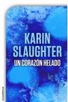 Un corazón helado (Spanish Edition) - Karin Slaughter, Juan Carlos Castilla