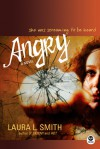 Angry: A Novel - Laura L. Smith, Dale Schlafer