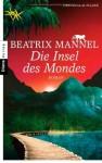 Die Insel des Mondes - Beatrix Mannel