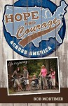Hope and Courage Across America: Life Is a Journey... - Bob Mortimer