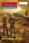 """Perry Rhodan 2517: Die Prototyp-Armee (Heftroman): Perry Rhodan-Zyklus """"Stardust"""" (Perry Rhodan-Erstauflage) (German Edition) - Arndt Ellmer"""