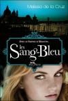 Les Sang-Bleu (Les vampires de Manhattan, #2) - Valérie Le Plouhinec, Melissa de la Cruz