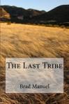 The Last Tribe - Brad Manuel