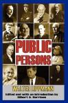 Public Persons - Walter Lippmann, Gilbert Harrison