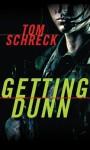 Getting Dunn - Tom Schreck