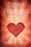 Steam Powered Heart (The Inventors Of Zenith #1) - Victoria Zagar