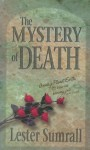 The Mystery of Death - Lester Sumrall