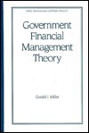 Government Financial Management Theory - Gerald J. Miller