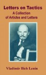 Letters on Tactics: A Collection of Articles and Letters - Vladimir Lenin