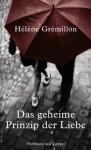 Das geheime Prinzip der Liebe (Literatur-Literatur) - Hélène Grémillon, Claudia Steinitz