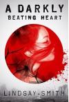 A Darkly Beating Heart - Lindsay Smith