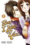 Say I Love You. 8 Paperback June 9, 2015 - Kanae Hazuki