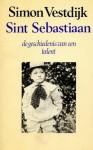 Sint Sebastiaan: de geschiedenis van een talent - Simon Vestdijk