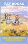 The Bloodrock Valley War - Ray Hogan
