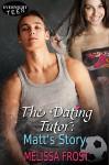 The Dating Tutor: Matt's Story - Melissa Frost