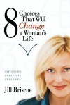 8 Choices That Will Change a Woman's Life - Jill Briscoe
