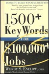 1500+ Key Words for $100,000+ Jobs: Tools to Build Winning Resumes - Wendy S. Enelow