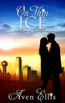 On Thin Ice (A Dallas Demons Hockey Romance) - Aven Ellis